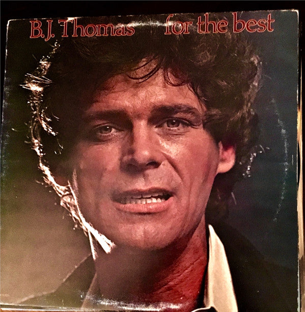 B.J. Thomas ‎– For The Best - 1980- Pop, Folk, World (vinyl)
