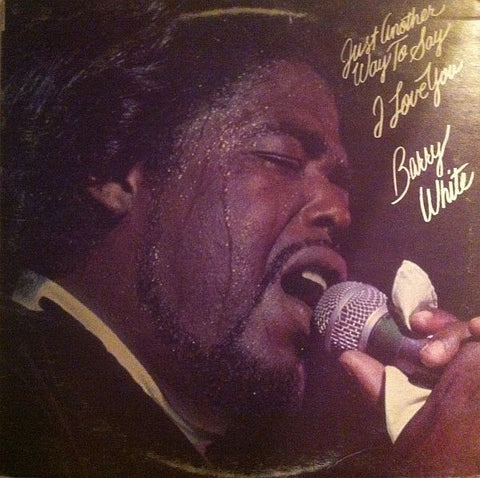 Barry White ‎– Just Another Way To Say I Love You- 1975 - Funk/ Soul (Vinyl)