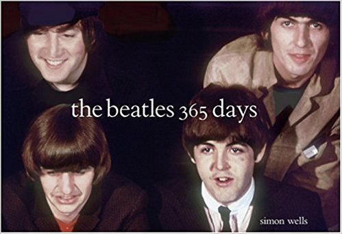 Beatles, The  - 365 Days - Hardcover by Simon Wells – Nov 1 2005 (Used Mint Hardcover)