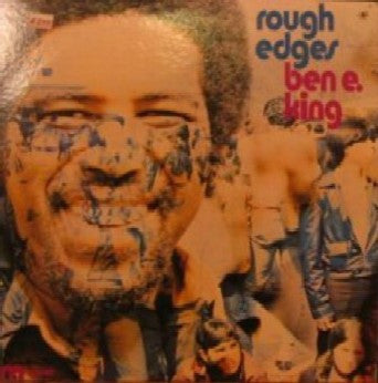 Ben E. King ‎– Rough Edges- 1970 -Rhythm & Blues, Soul