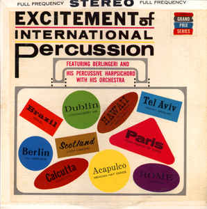 Berlingeri And His Percussive Harpsichord With His Orchestra ‎– Excitement Of International Percussion - latin Jazz (vinyl)