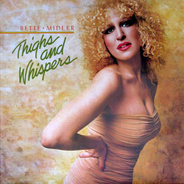 Bette Midler ‎– Thighs And Whispers -1979- Vocal, Disco (vinyl)