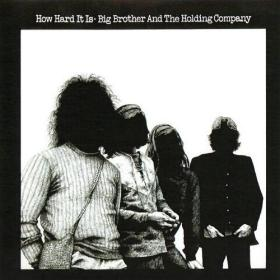 Big Brother And The Holding Company ‎– How Hard It Is -1971- Blues Rock, Psychedelic Rock (vinyl)