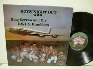 Bing Serrao & The Ramblers ‎– Boys' Night Out with Bing Serrao and the B.W.I.A. Ramblers -1970  Calypso Latin (vinyl)