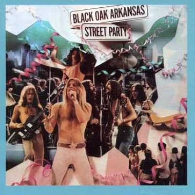 Black Oak Arkansas ‎– Street Party -1974 southern rock (vinyl) not as good a copy