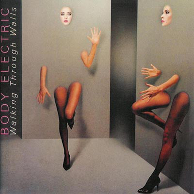 Body Electric  ‎– Walking Through Walls -1987 Soft Rock, Pop Rock (vinyl)