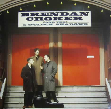 Brendan Croker And The 5 O'Clock Shadows ‎– Brendan Croker And The 5 O'Clock Shadows- 1989  Blues Rock, Indie Rock (vinyl)