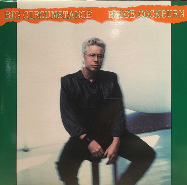 Bruce Cockburn ‎– Big Circumstance 1989-  Rock, Folk, (vinyl)