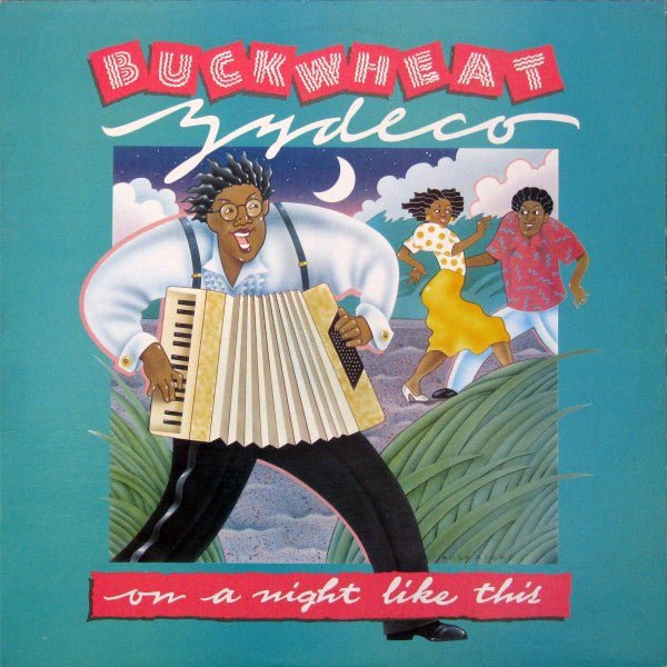 Buckwheat Zydeco ‎– On A Night Like This - 1987 - Blues Zydeco (vinyl)