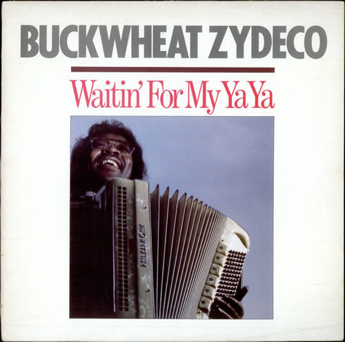 Buckwheat Zydeco ‎– Waitin' For My Ya Ya -1985 Blues, Folk, Zydeco (vinyl)