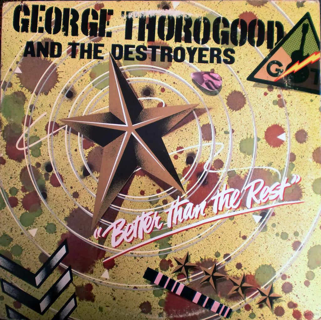 George Thorogood & The Destroyers - Better Than The Rest -1979 Rock (vinyl)