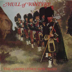 Campbeltown Pipe Band ‎– Mull Of Kintyre - Pipe & Drum, Celtic ( Rare vinyl)