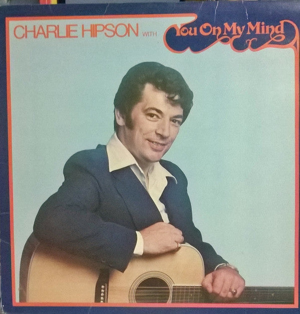 Charlie Hipson ‎– You On My Mind- 1977- Folk (vinyl)