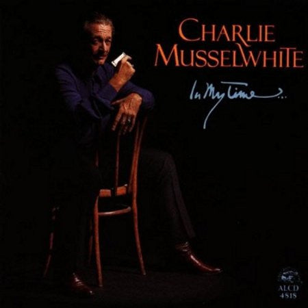 Charlie Musselwhite -In my Time - Music Cd