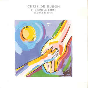 Chris De Burgh ‎– The Simple Truth (A Child Is Born) -1987- Soft Rock, Pop Rock (vinyl)