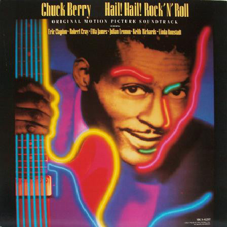 Chuck Berry ‎– Hail! Hail! Rock 'N' Roll - Original Motion Picture Soundtrack -1987-Rock & Roll, Rhythm & Blues, (vinyl)