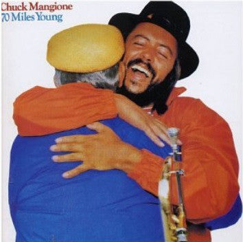 Chuck Mangione ‎– 70 Miles Young-1982-Jazz-Funk (vinyl)