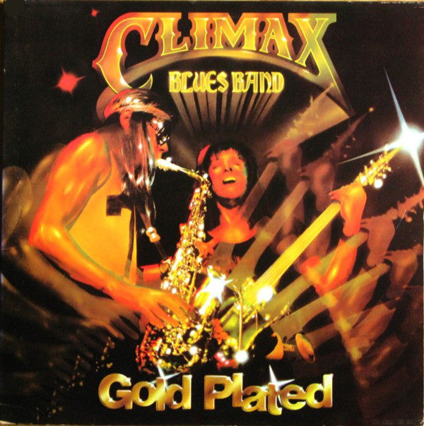 Climax Blues Band ‎– Gold Plated -1976 -  Rock, Funk / Soul, Blues (clearance vinyl) Overstocked