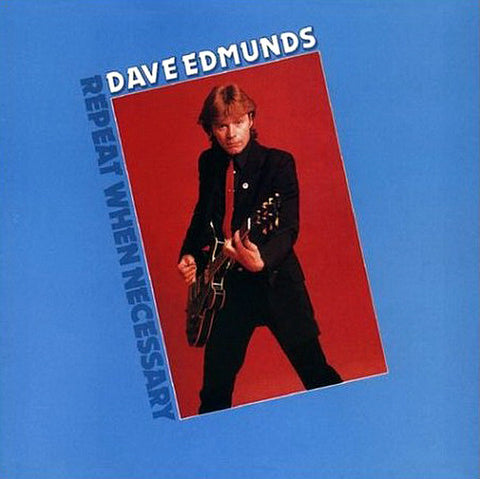 Dave Edmunds ‎– Repeat When Necessary- 1979-  New Wave, Pub Rock, Rock & Roll (vinyl)