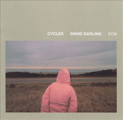 David Darling ‎– Cycles -1982 - Jazz, Classical, Folk, World, & Country, Neo-Romantic, Contemporary (vinyl)