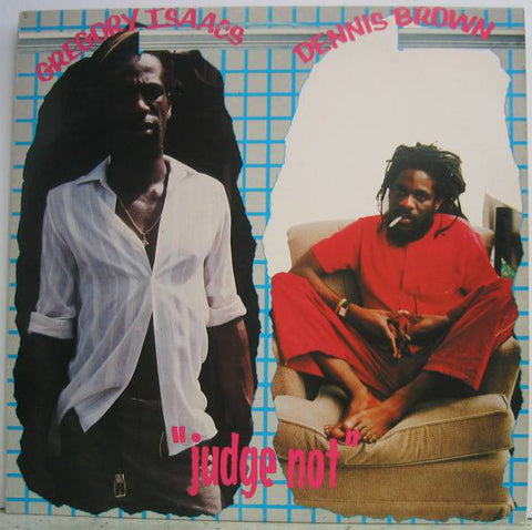 Dennis Brown / Gregory Isaacs ‎– Judge Not - 1984- Dub, Dancehall, Lovers Rock Reggae (UK vinyl)