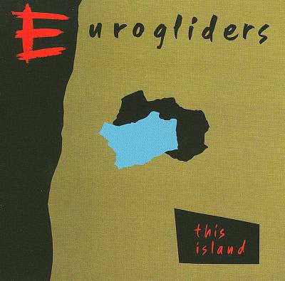 Eurogliders ‎– This Island - 1984 - New Wave (Clearance vinyl) Overstocked