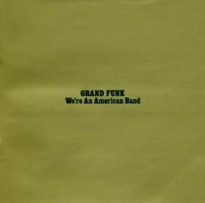 Grand Funk- We're an American Band -1973 Classic Rock ( vinyl)