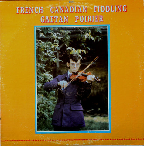 Gaétan Poirier ‎– French Canadian Fiddling - French Canadian Fiddling, Maritime, Celtic Folk (very rare vinyl)