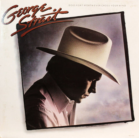 George Strait ‎– Does Fort Worth Ever Cross Your Mind - 1984-Country (Vinyl)