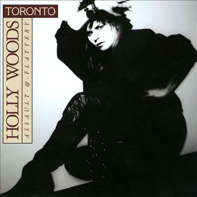 Holly Woods & Toronto ‎– Assault & Flattery - 1984 Canadian Rock (clearance vinyl) Overstocked