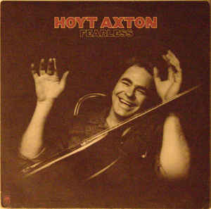 Hoyt Axton ‎– Fearless - Country Rock, Bluegrass, Country - 1976 (vinyl)