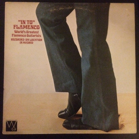 """In To"" Flamenco -Various Flamenco artists ,  Latin, Folk, World (vinyl)"