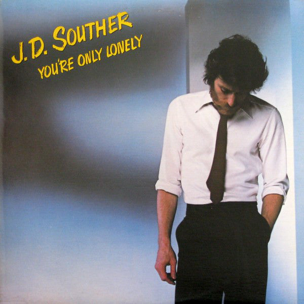 J.D. Souther ‎– You're Only Lonely -1979 Country Rock (clearance vinyl)