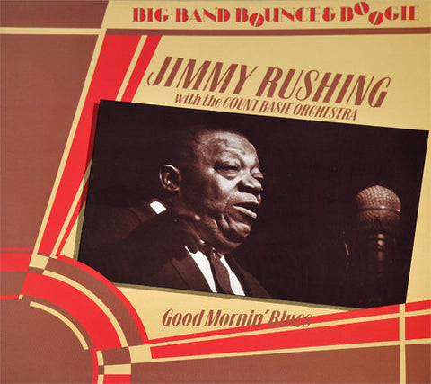 Jimmy Rushing with Count Basie Orchestra ‎– Good Mornin' Blues- 1985 Blues (vinyl)