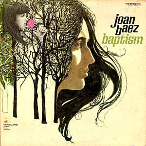 Joan Baez ‎– Baptism -1968 - Country Blues, Poetry, Folk, Classical (Rare Vinyl)