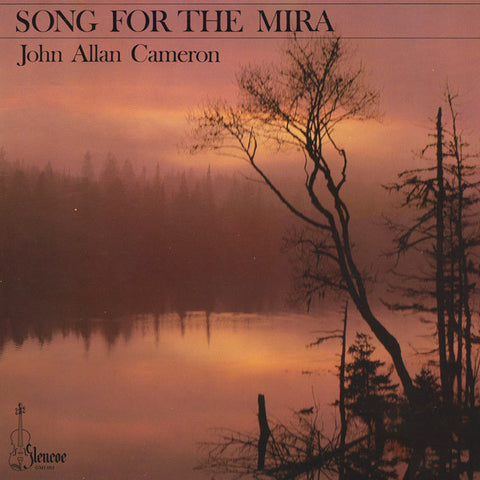 John Allan Cameron ‎– Song For The Mira - 1981-Folk,  Country ,Celtic, Folk, maritime (vinyl)