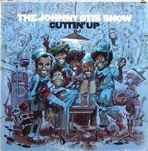 Johnny Otis Show, The ‎– Cuttin' Up 1970 - Funk / Soul, Blues (water damaged cover -back)