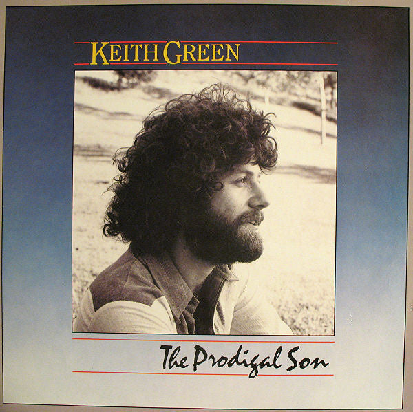 Keith Green  ‎– The Prodigal Son - 1983 - Pop ballad (vinyl)