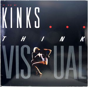 Kinks, The - Think Visual -1986-  Pop Rock (vinyl)