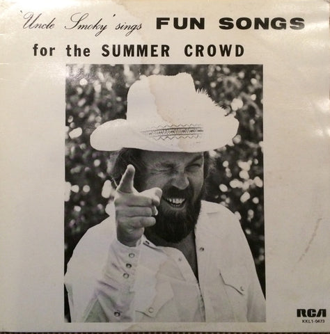 "Larry ""Uncle Smoky"" Clark ‎– Uncle Smoky Sings Fun Songs For The Summer Crowd -1982-Folk, World, & Country (Rare Vinyl)"