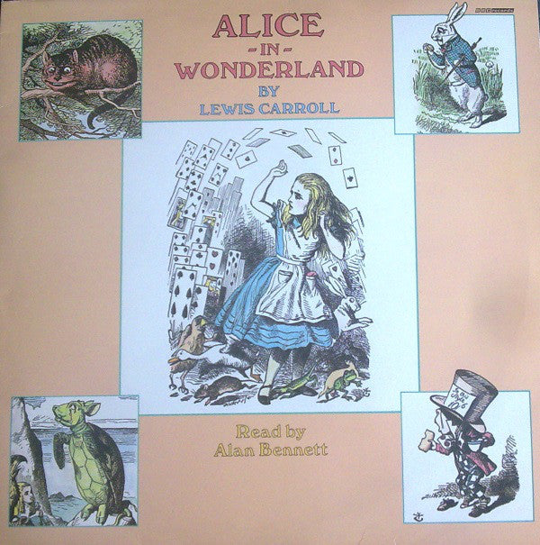 Lewis Carroll ‎– Alice In Wonderland- Read by Alan Bennett - 1985- Radioplay, Spoken Word (vinyl)