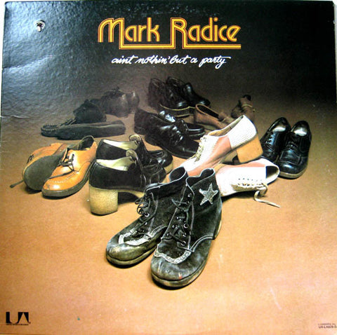 Mark Radice ‎– Ain't Nothin' But A Party -1976-  Funk / Soul (vinyl)