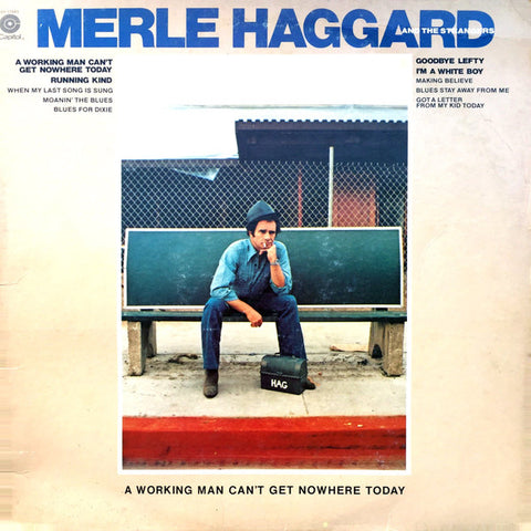 Merle Haggard And The Strangers – A Working Man Can't Get Nowhere Today - 1977- Folk , Country (vinyl)