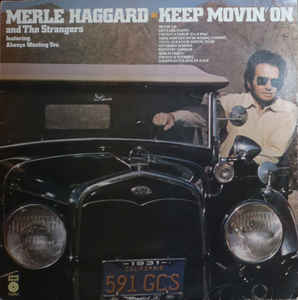 Merle Haggard And The Strangers ‎– Keep Movin' On -1975-  Folk, World, & Country (vinyl)
