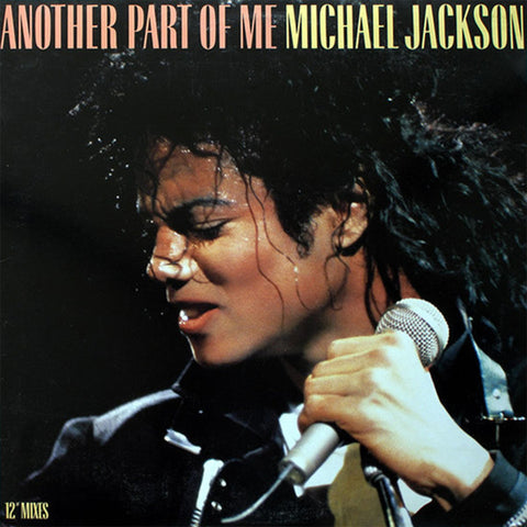 "Michael Jackson ‎– Another Part Of Me -1988- Synth-pop, Disco ( Vinyl, 12"", 33 ⅓ RPM, Maxi-Single )"