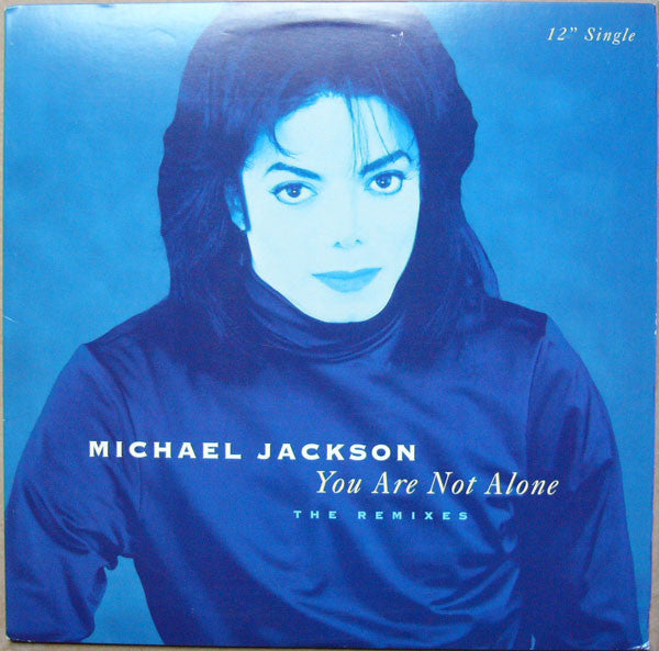 "Michael Jackson ‎– You Are Not Alone (The Remixes) - 1995-RnB/Swing, House ( Vinyl, 12"", 33 ⅓ RPM, Partially Mixed, Single)"