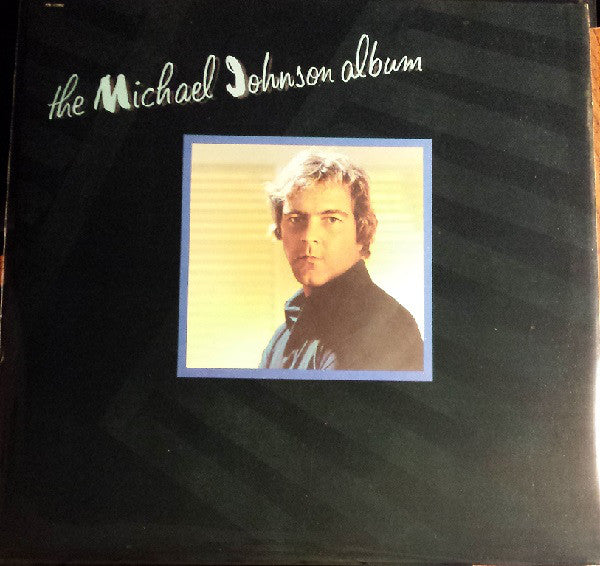 Michael Johnson  ‎– The Michael Johnson Album -1978  Pop Rock, Ballad, Vocal (vinyl)
