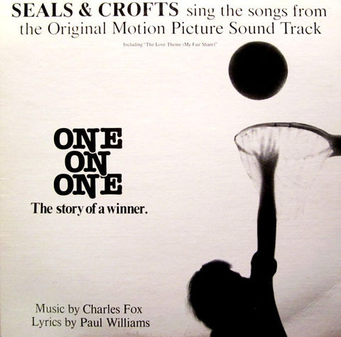 "Seals & Crofts ‎– Seals & Crofts Sing The Songs From The Original Motion Picture Sound Track ""One On One"" 1976-Folk Rock, Soundtrack (vinyl)"