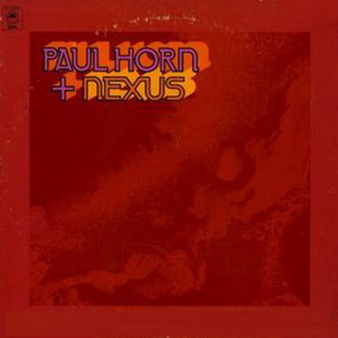 Paul Horn + Nexus ‎– Paul Horn + Nexus - 1975-Jazz, Folk, World, Free Jazz, Indian Classical, African (vinyl)