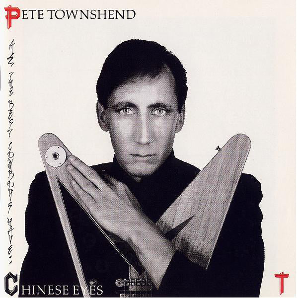 Pete Townshend ‎– All The Best Cowboys Have Chinese Eyes - 1982-Rock & Roll, Classic Rock ( vinyl )